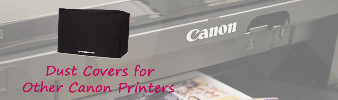 Dust Covers for Other Canon Printers