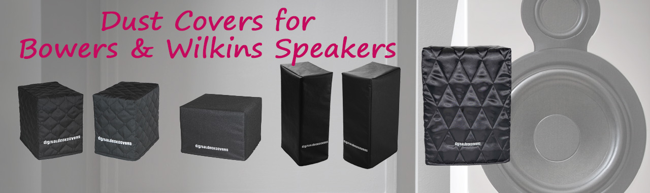 Dust Covers for Bowers and Wilkins Speakers